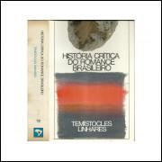Historia Critica Do Romance Brasileiro Vol 03 / Temistocles Linhares / 10823