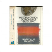 Historia Critica Do Romance Brasileiro Vol 02 / Temistocles Linhares / 10824