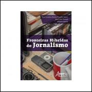 Fronteiras Hibridas Do Jornalismo / Ana Carolina Rocha Pessoa Temer; Marli Dos Santos Orgs / 10814