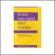 Design Para Quem Nao E Designer / Robin Williams / 10819