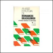 Analise Estrutural De Romances Brasileiros / Affonso Romano De Santanna / 10828