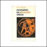 Dicionario Da Mitologia Grega / Ruth Guimaraes / 10831