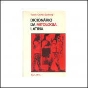 Dicionario Da Mitologia Latina / Tassilo Orpheu Spalding / 10832