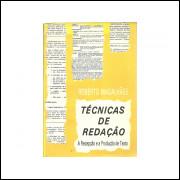 Tecnicas De Redacao / Roberto Magalhaes / 10842