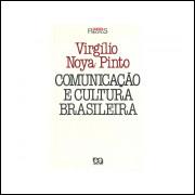 Comunicacao E Cultura Brasileira / Virgilio Noya Pinto / 10848