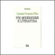Pos Modernismo E Literatura / Domicio Proenca Filho / 10849