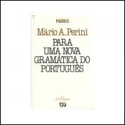 Para Uma Nova Gramatica Do Portugues / Mario A Perini / 10850