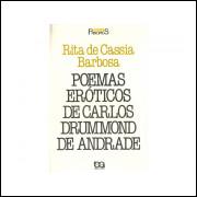 Poemas Eroticos De Carlos Drummond De Andrade / Rita De Cassia Barbosa / 10851