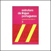 Estrutura Da Lingua Portuguesa / Joaquim Mattoso Camara Jr / 10863