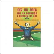 Dez Na Area Um Na Banheira E Ninguem No Gol Volume 1 / Varios Autores Vide Descricao / 10892