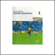 Enciclopedia Do Futebol Brasileiro Volume 1 / Revista Lance / 10893