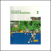 Enciclopedia Do Futebol Brasileiro Volume 2 / Revista Lance / 10894