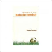 Memorias De Uma Bola De Futebol / Renato Pompeu / 10907