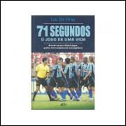 71 Segundos O Jogo De Uma Vida / Luiz Zini Pires / 10908