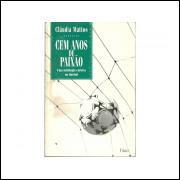 Cem Anos De Paixao / Claudia Mattos Kober / 10909