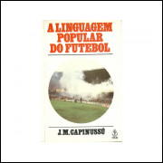 A Linguagem Popular No Futebol / J M Capinussu / 10914