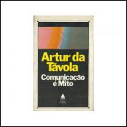 Comunicacao E Mito / Artur Da Tavola / 10984