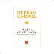 O Poder Da Consciencia / Deepak Chopra / 10985