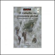 O Trabalho Na Economia Global / Paulo Sergio Do Carmo / 10999