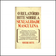 O Relatorio Hite Sobre A Sexualidade Masculina / Shere Hite / 11020