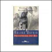 Eu Malika Oufkir Prisioneira Do Rei / Malika Oufkir / 11030