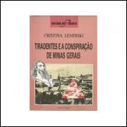 Tiradentes E A Conspiracao De Minas Gerais / Cristina Leminski / 11038