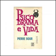 Psicodrama E Vida / Pierre Bour / 11051