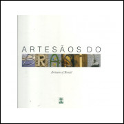 Artesaos Do Brasil Artisans Of Brazil / Editora Abril / 11064