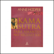 Kama Sutra Para Amantes Do Seculo 21 / Anne Hooper / 11066