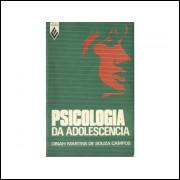 Psicologia Da Adolescencia / Dinah Martins De Souza Campos / 11072