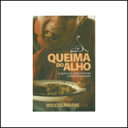 Queima Do Alho / Luiz Mozzambani Neto / 11098