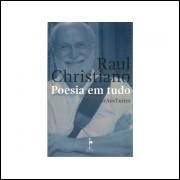 Poesia Em Tudo / Raul Christiano / 11091