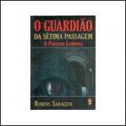 O Guardiao Da Setima Passagem A Porteira Luminosa / Rubens Saraceni / 11131