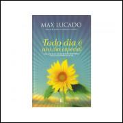Todo Dia E Um Dia Especial / Max Lucado / 11139