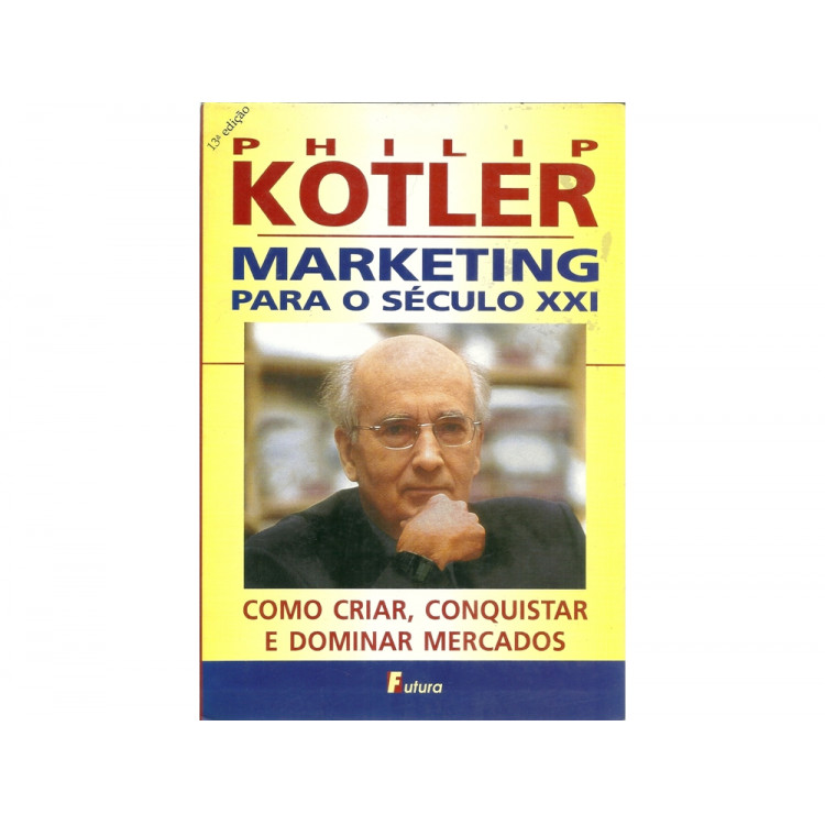 Marketing Para O Seculo 21 / Philip Kotler / 11150