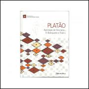 Apologia De Socrates / O Banquete / Fedro / Platao / 11182