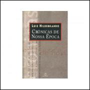 Cronicas De Nossa Epoca / Luiz Hildebrando / 11224