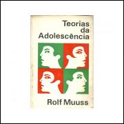 Teorias Da Adolescencia / Rolf Muuss / 11226