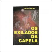 Os Exilados Da Capela / Edgard Armond / 11240