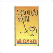 A Revolucao Sexual / Wilhelm Reich / 11242