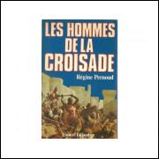 Les Hommes De La Croisade / Regine Pernoud / 11256