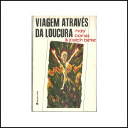 Viagem Atraves Da Loucura / Mary Barnes; Joseph Berke / 11259