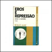 Eros E Repressao Amor E Vontade / Rollo May / 11261