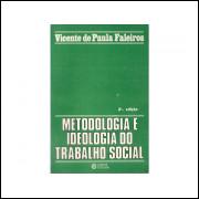 Metodologia E Ideologia Do Trabalho Social / Vicente De Paula Faleiros / 11274