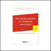 Titulos de credito e contratos mercantis / Victor Eduardo Rios Goncalves / 11291