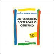 Metodologia Do Trabalho Cientifico / Antonio Joaquim Severino / 11305