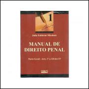 Manual De Direito Penal Vol 1 Parte Geral / Julio Fabbrini Mirabete / 11297