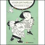 Viver Em Familia Reinventando Os Lacos / Maria Lucia De Arruda Aranha / 11316