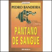 Pantano De Sangue / Pedro Bandeira / 11320