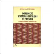 Introducao A Sistemas Eletricos De Potencia componentes simetricas / Ernesto Joao Robba / 11329